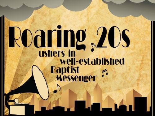 Roaring 20s ushers in well-established Baptist Messenger