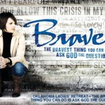 Brave - 2012 Ladies' Retreat