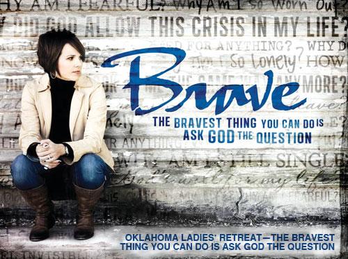 Brave - 2012 Ladies' Retreat