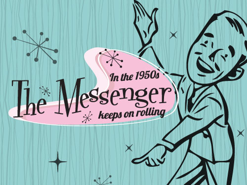 10 Decades in 10 Weeks: In the 1950s The Messenger keeps on rolling