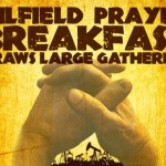 Oilfield Prayer Breakfast draws large gathering
