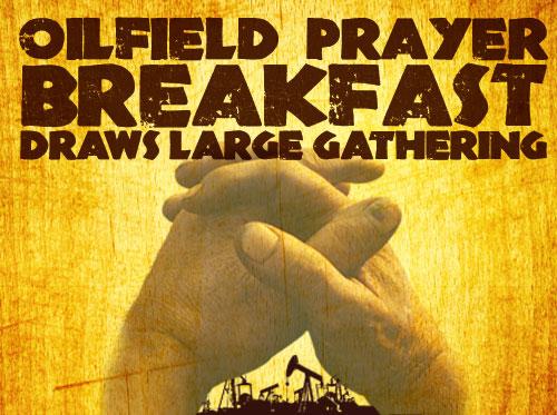 Oilfield Prayer Breakfast draws large gathering