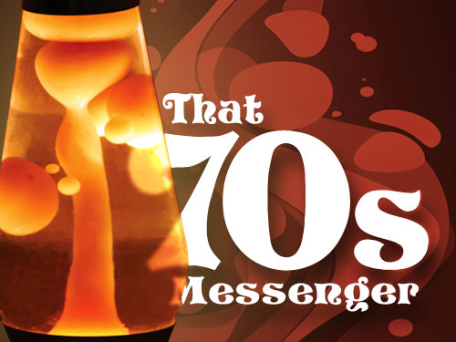 10 Decades in 10 Weeks: That 70s Messenger