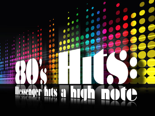 80's Hits: Messenger hits a high note