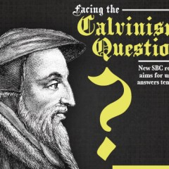 Facing the Calvinism question: New SBC report aims for unity, answers tensions