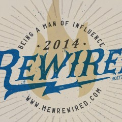 Rewired: 'Being A Man Of Influence'