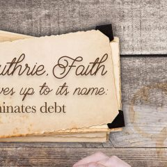 Guthrie, Faith lives up to its name; eliminates debt