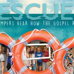 Rescued: ACC campers hear how the Gospel rescues