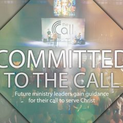 Committed to 'The Call': Future ministry leaders gain guidance for their call to serve Christ
